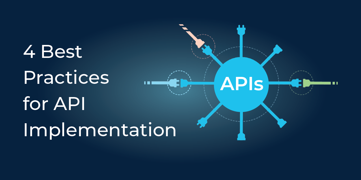 4 Best Practices for API Implementation - First Rate
