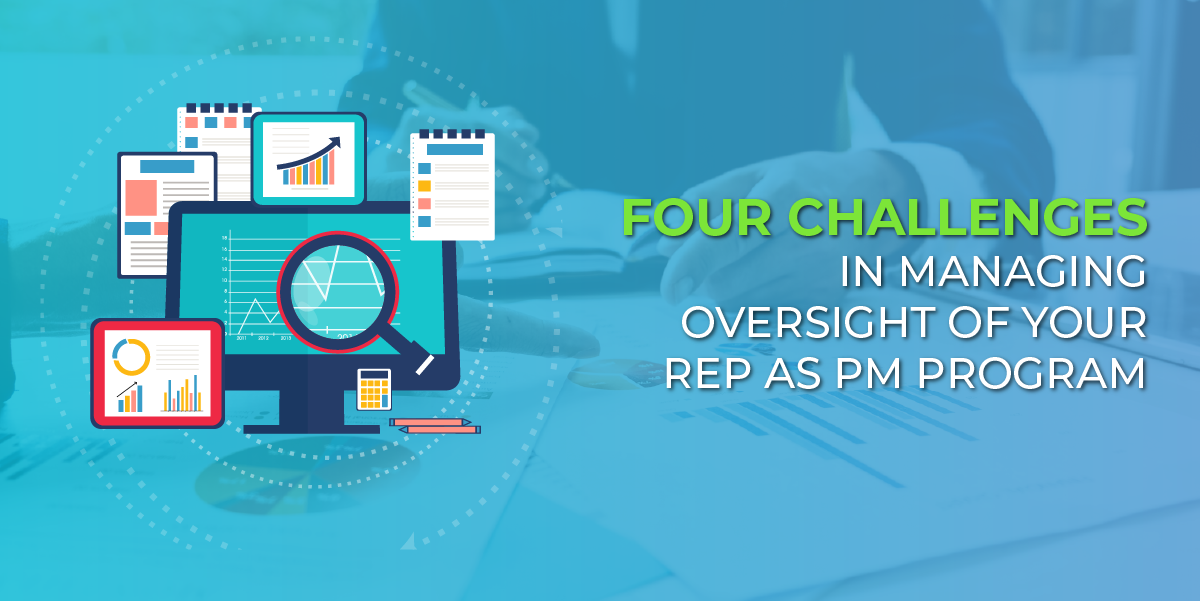 Four Challenges in Managing Oversight of Your Rep as PM